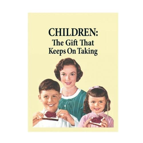 Children Gift That Keeps On Taking Tin Sign A5 Wall Plaque