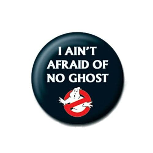 Ghostbusters I Ain't Afraid Of No Ghost Button Badge