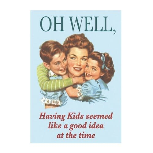 Oh Well, Having Kids Greetings Card