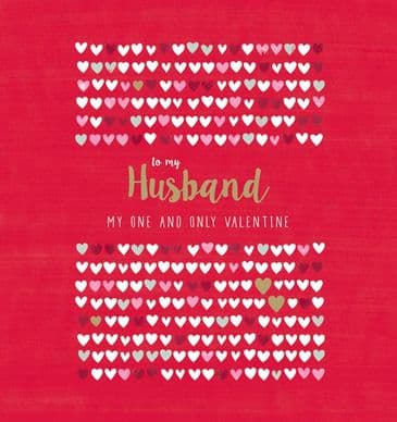 'To My Husband' My One & Only Valentine - Greeting Card