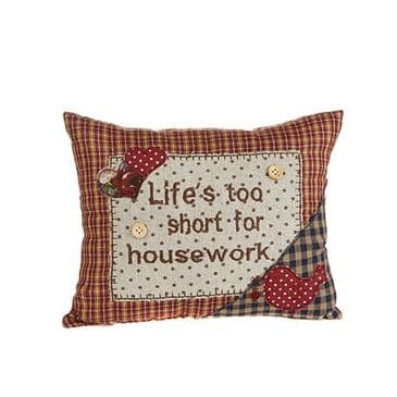 Cute Little Cushion with 'Life's Too Short for Housework' with Heart Detailing