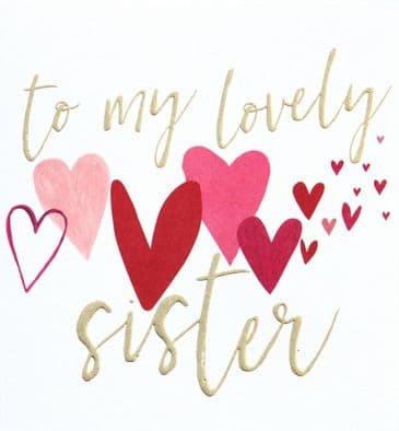 To My Lovely Sister - Caroline Gardner - Super Pretty Hearts Greeting Card