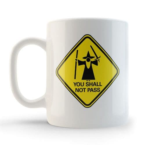 Lord of the Rings inspired You Shall Not Pass mug