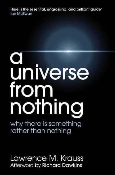 A Universe from Nothing Why There Is Something Rather Than Nothing