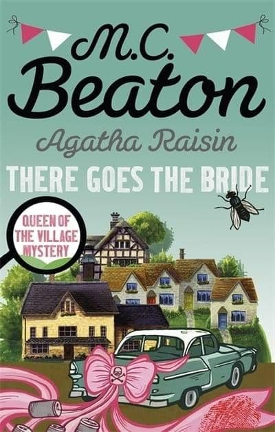 Agatha Raisin There Goes The Bride