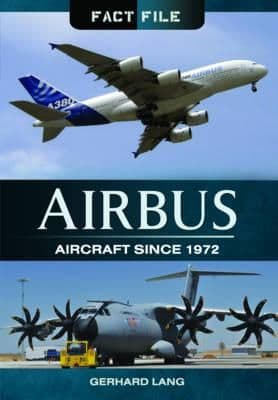 Airbus Aircraft Since 1972 Fact File