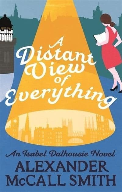 Alexander McCall Smith - A Distant View Of Everything