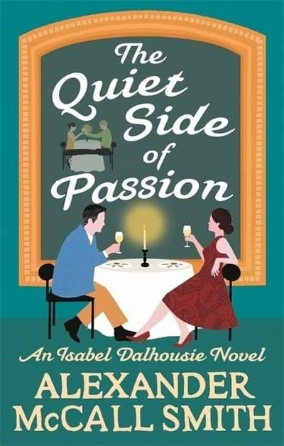 Alexander McCall Smith - The Quiet Side Of Passion