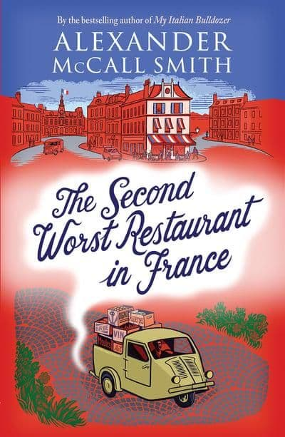 Alexander McCall Smith - The Second Worst Restaurant in France