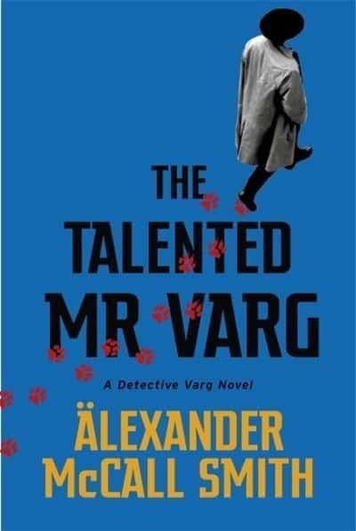 Alexander McCall Smith - The Talented Mr Varg