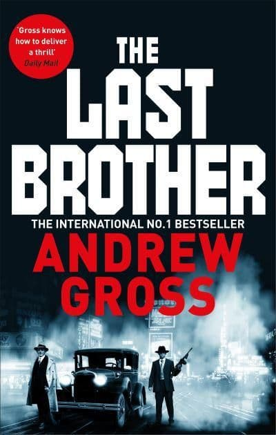 Andrew Gross - The Last Brother