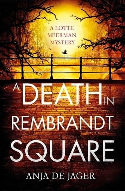 Anja De Jager- Death In Rembrandt Square
