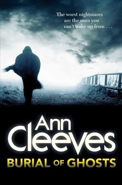 Ann Cleeves - Burial Of Ghosts