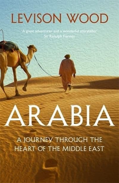 Arabia- Journey Through the Heart of the Middle East