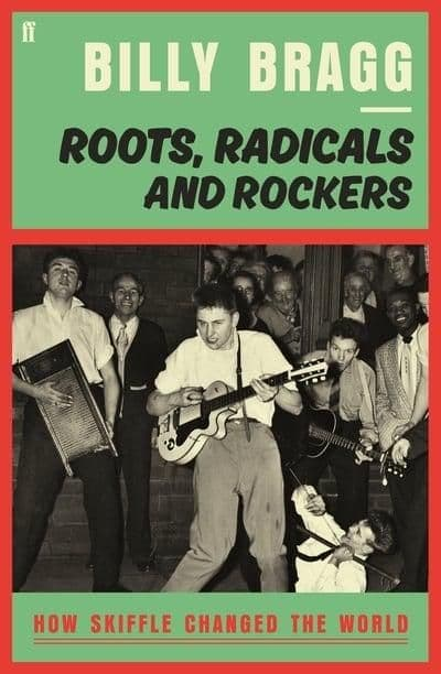 Billy Bragg- Roots, Radicals & Rockers