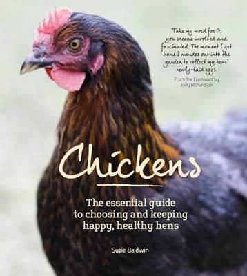 Chickens - The Essential Guide to Chooksing and Keeping Happy Hens