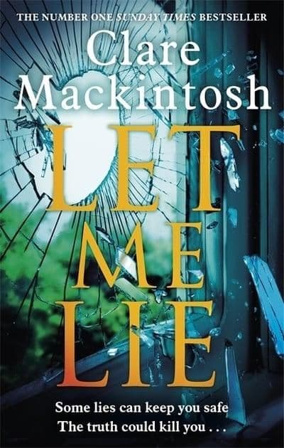 Clare Mackintosh - Let Me Lie