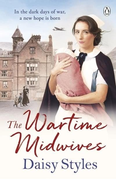 Daisy Styles The Wartime Midwives