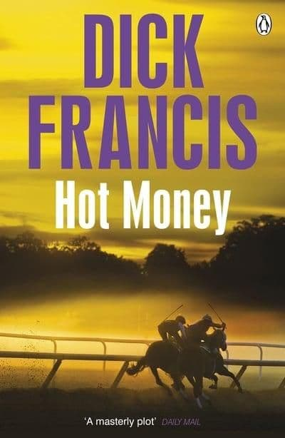 Dick Francis - Hot Money