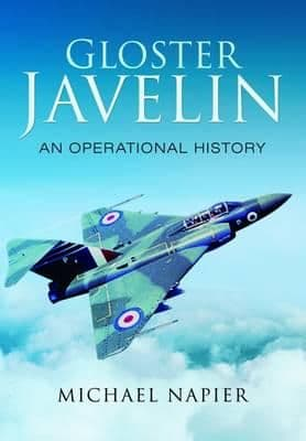Gloster  Javelin An Operational History