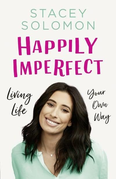 Happily Imperfect: Stacey Solomon