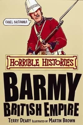 Horrible Histories - Barmy British Empire