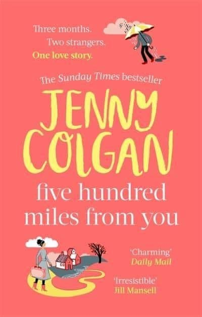 Jenny Colgan - Five Hundred Miles From You