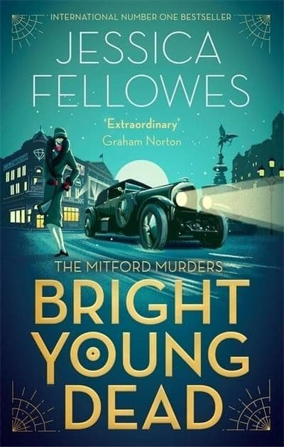 Jessica Fellowes - Bright Young Dead