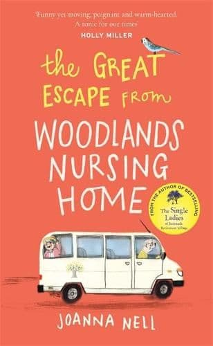 Joanna Nell - The a Great Escape From the Woodlands Nursing Home