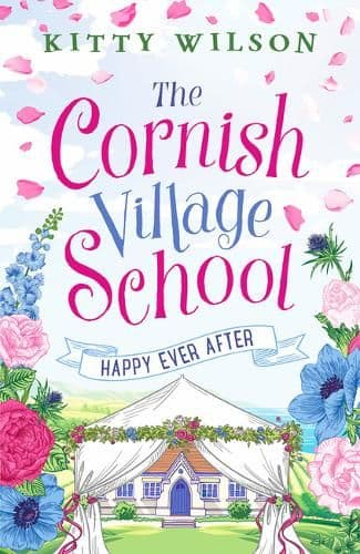 Kitty Wilson - The Cornish Village School Happy Ever After