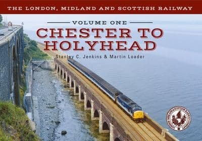 LMS CHESTER TO HOLYHEAD