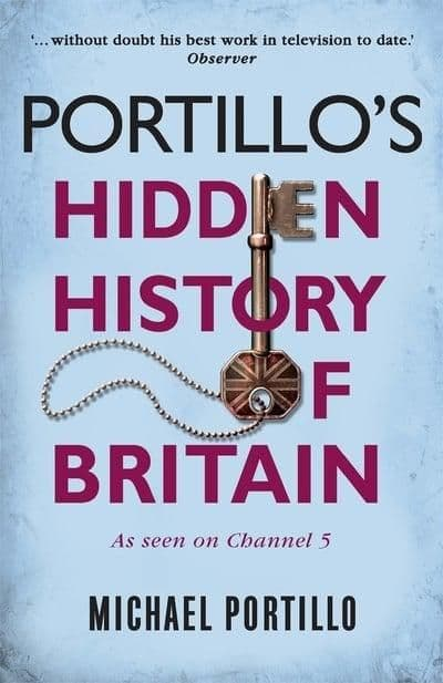 Michael Portillo - Portillo's History Of Britain