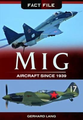 MIG AIRCRAFT SINCE 1939 - FACT FILE