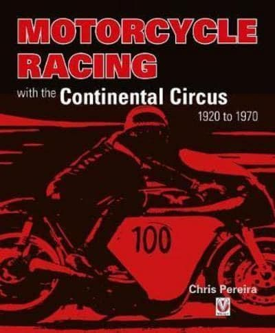 Motorcycle Racing with the Continental Circus 1920-1970