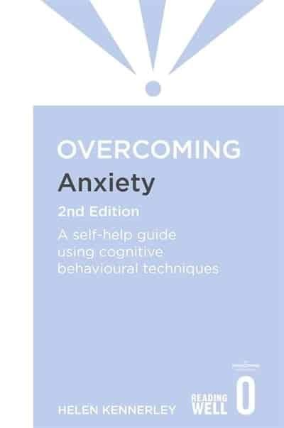 Overcoming Anxiety - A Self Help Guide