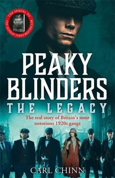 Peaky Blinders The Legacy - Carl Chinn