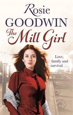 Rosie Goodwin  - The Mill Girl