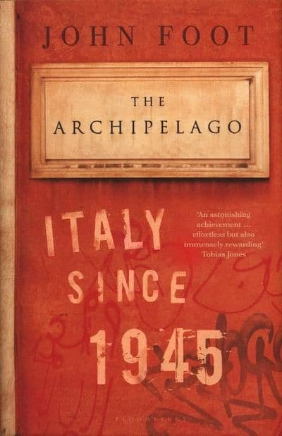 The Archipelago Italy Since 1945