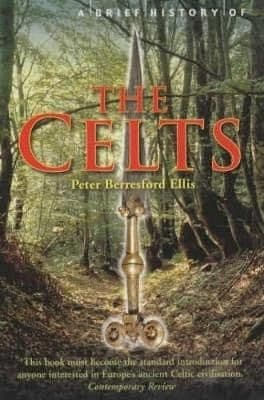 The Celts (A Brief History Of)
