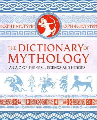 The Dictionary Of Mythology