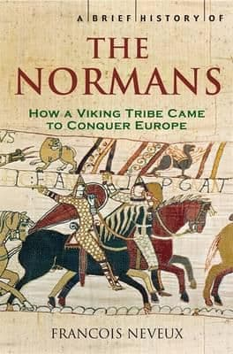 The Normans (A Brief History Of)
