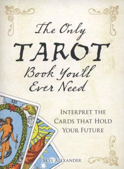 The Only Tarot Book You Will Ever Need
