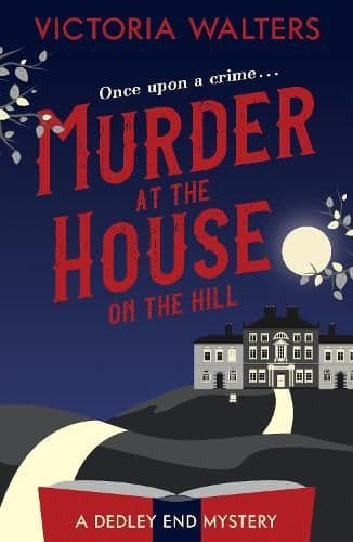 Victoria Walters - Murder at the House On The Hill
