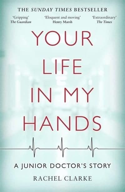 Your Life in My Hands A Junior Doctors Story