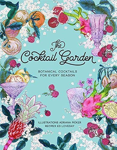 Recipe Book - The Cocktail Garden: Botanical Cocktails For Every Season